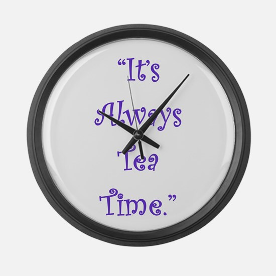 Its Always Tea Time Large Wall Clock