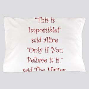 This is impossible! Pillow Case