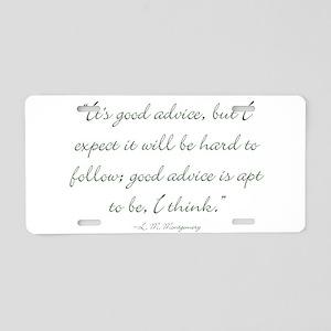 Its good advice Aluminum License Plate