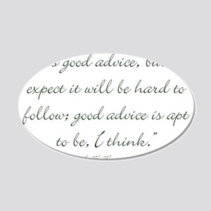 Its good advice Wall Decal