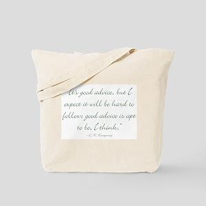 Its good advice Tote Bag