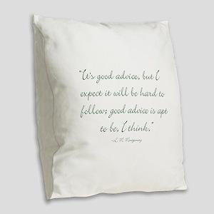 Its good advice Burlap Throw Pillow