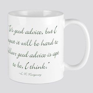 Its good advice Mugs
