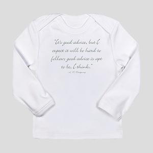 Its good advice Long Sleeve T-Shirt