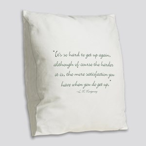 Its so hard to get up again Burlap Throw Pillow