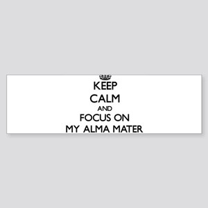 Keep Calm And Focus On My Alma Mater Bumper Sticke