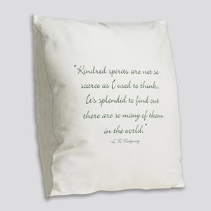 Kindred Spirits are not scarce Burlap Throw Pillow