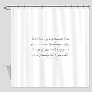Make up your mind that you will Shower Curtain
