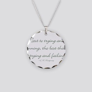 The best thing is trying and failing Necklace