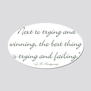 The best thing is trying and failing Wall Decal