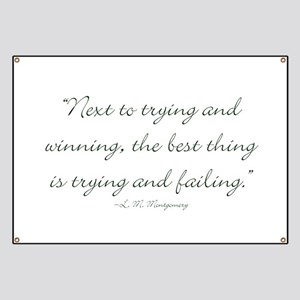 The best thing is trying and failing Banner