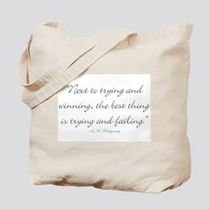 The best thing is trying and failing Tote Bag