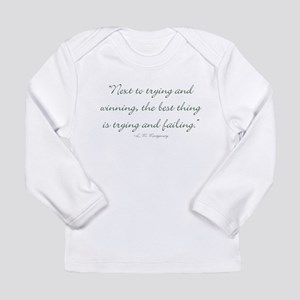 The best thing is trying and failing Long Sleeve T
