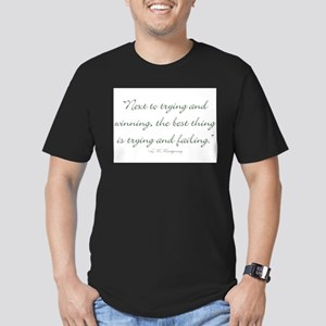 The best thing is trying and failing T-Shirt