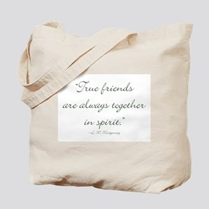 True friends are always together in spirit Tote Ba