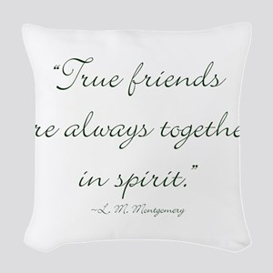 True friends are always together in spirit Woven T