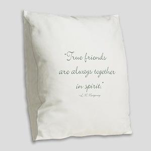 True friends are always together in spirit Burlap