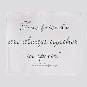 True friends are always together in spirit Throw B