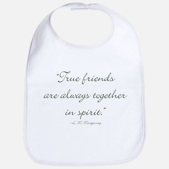 True friends are always together in spirit Bib