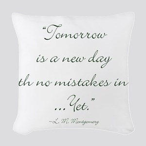 Tomorrow is a new day with no mistakes in it yet W