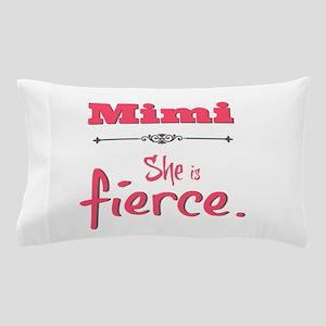 Mimi is fierce Pillow Case