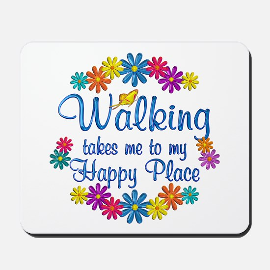 Walking Happy Place Mousepad