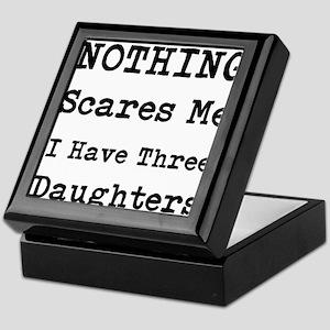 Nothing Scares Me I Have Three Daughters Keepsake
