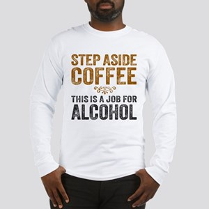 Step Aside Coffee. This Is A Job For Alcohol. Long