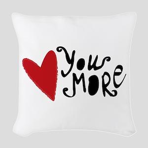 Love You More Woven Throw Pillow