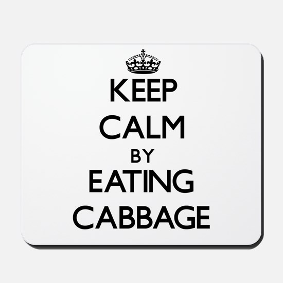 Keep calm by eating Cabbage Mousepad