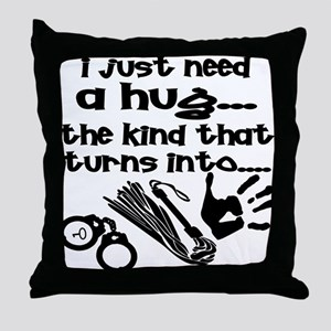 I Just Need A Hug Throw Pillow