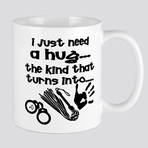 I Just Need A Hug Mug