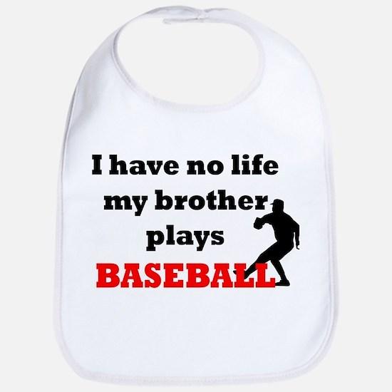 No Life...Brother Plays Baseb Bib