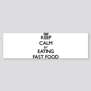 Keep calm by eating Fast Food Bumper Sticker