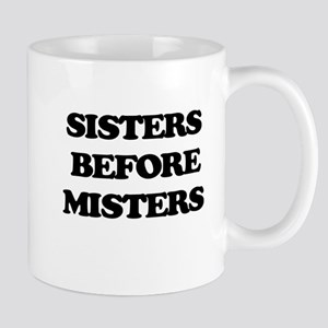 Sisters Before Misters Mugs