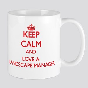 Keep Calm and Love a Landscape Manager Mugs