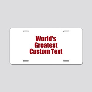 Worlds Greatest Custom Design Aluminum License Pla