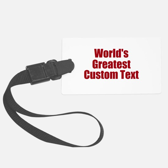 Worlds Greatest Custom Design Luggage Tag