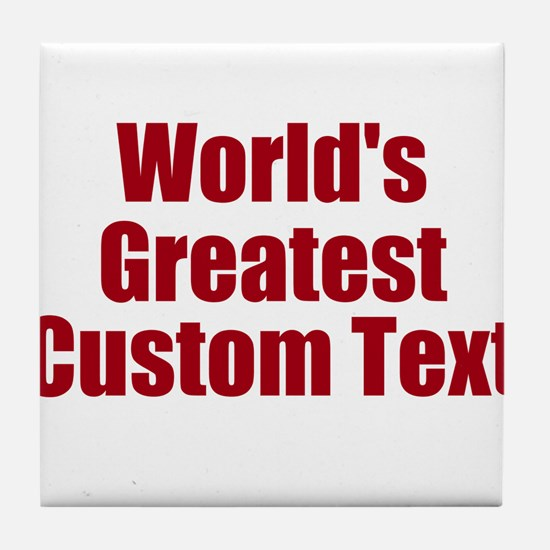 Worlds Greatest Custom Design Tile Coaster
