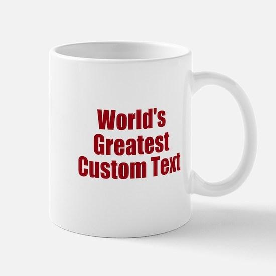 Worlds Greatest Custom Design Mugs