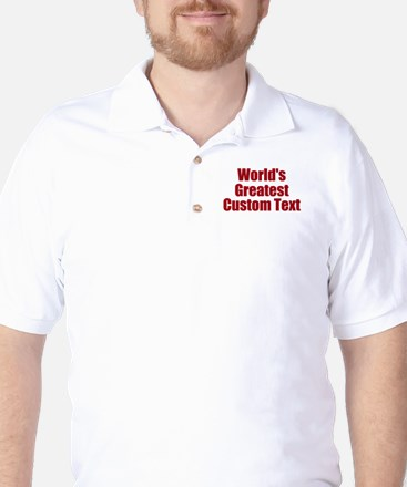 Worlds Greatest Custom Design Golf Shirt