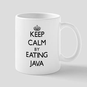 Keep calm by eating Java Mugs