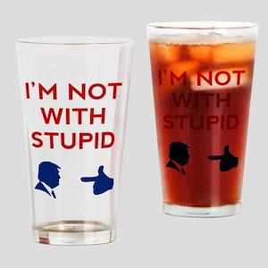 Anti Trump I'm Not With Stupid Drinking Glass
