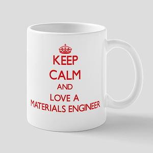 Keep Calm and Love a Materials Engineer Mugs