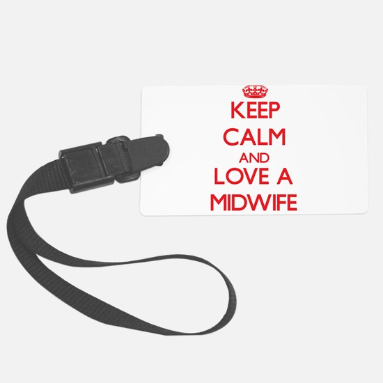 Keep Calm and Love a Midwife Luggage Tag