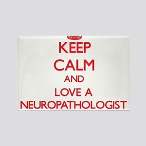 Keep Calm and Love a Neuropathologist Magnets