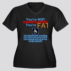 youre not handicapped youre fat Plus Size T-Shirt
