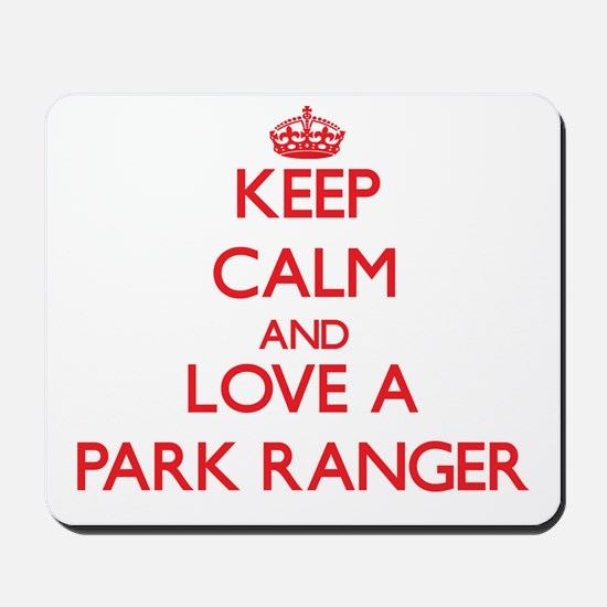 Keep Calm and Love a Park Ranger Mousepad