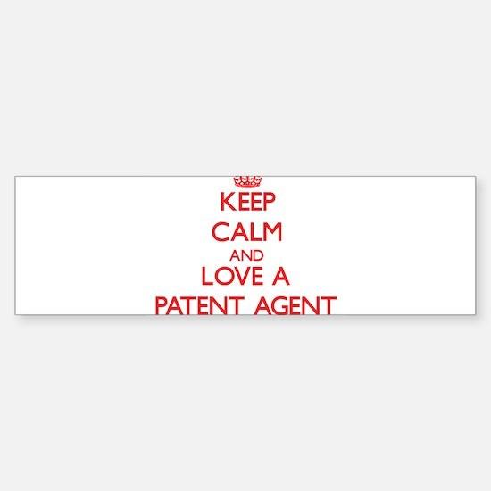 Keep Calm and Love a Patent Agent Bumper Bumper Bumper Sticker