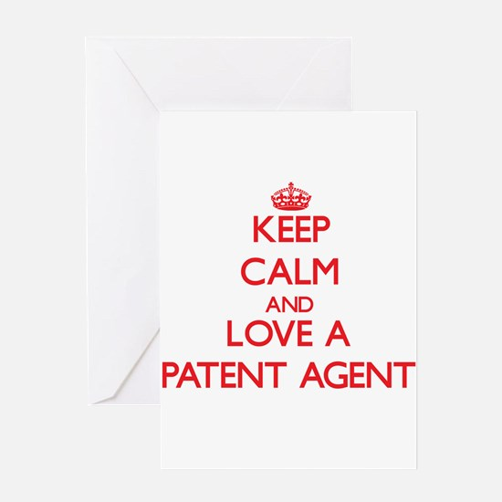 Keep Calm and Love a Patent Agent Greeting Cards